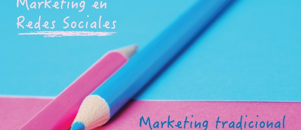 Marketing en Redes Sociales vs Marketing Tradicional