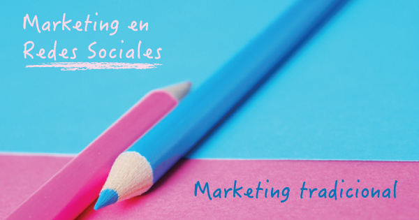 MArketing en redes sociales vs marketing tradiconal
